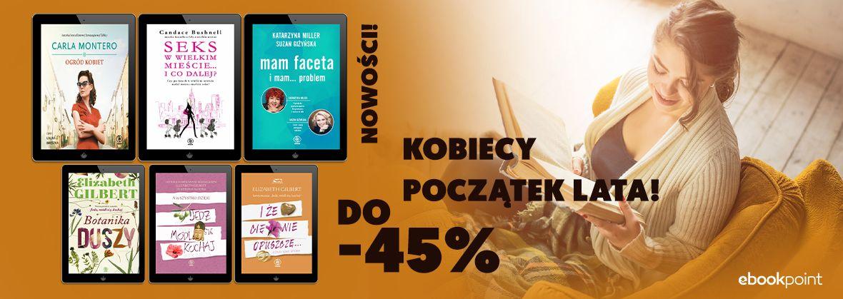 Promocja na ebooki Kobiecy początek lata! [do -45%]